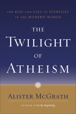 The Twilight of Atheism by
