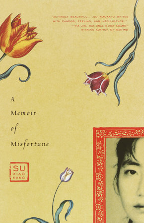 A Memoir of Misfortune by Xiaokang Su