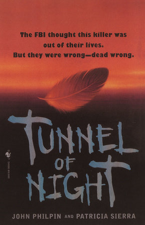 Tunnel of Night by John Philpin and Patricia Sierra