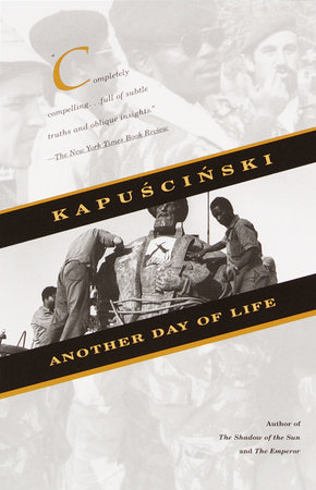 Another Day of Life by Ryszard Kapuscinski