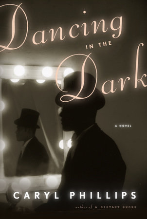 Dancing in the Dark by Caryl Phillips