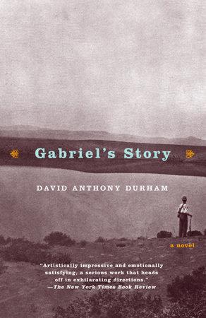 Gabriel's Story by David Anthony Durham