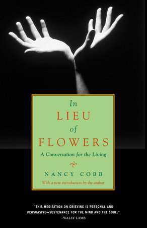 In Lieu of Flowers by Nancy Howard Cobb