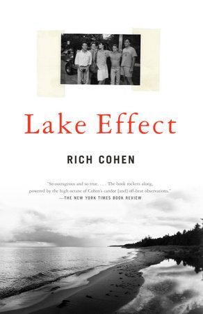 Lake Effect by Rich Cohen