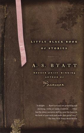 Little Black Book of Stories by A.S. Byatt