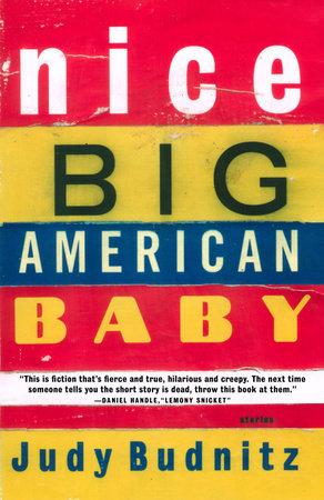 Nice Big American Baby by Judy Budnitz