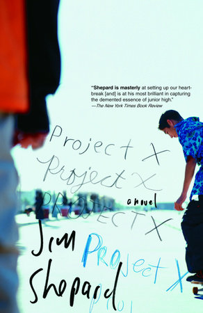 Project X by Jim Shepard
