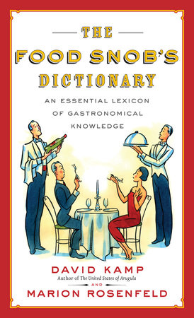 The Food Snob's Dictionary by