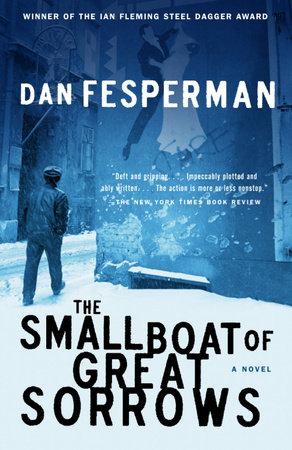 The Small Boat of Great Sorrows by Dan Fesperman