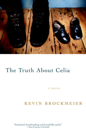 The Truth About Celia by Kevin Brockmeier