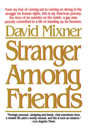 Stranger Among Friends by David Mixner