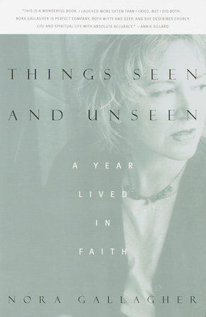 Things Seen and Unseen by Nora Gallagher