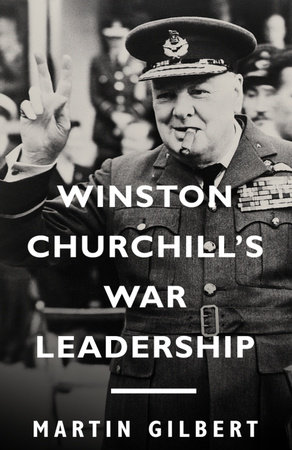 Winston Churchill's War Leadership by