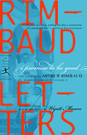 I Promise to Be Good by Arthur Rimbaud