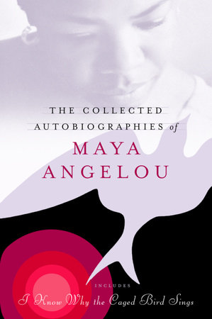 The Collected Autobiographies of Maya Angelou by Maya Angelou