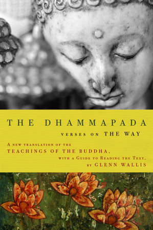 The Dhammapada by Buddha and Glenn Wallis