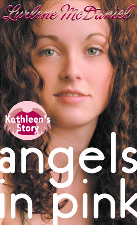 Angels in Pink: Kathleen's Story by Lurlene McDaniel