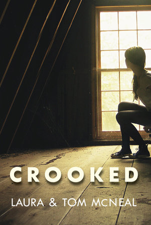 Crooked by Tom McNeal and Laura McNeal