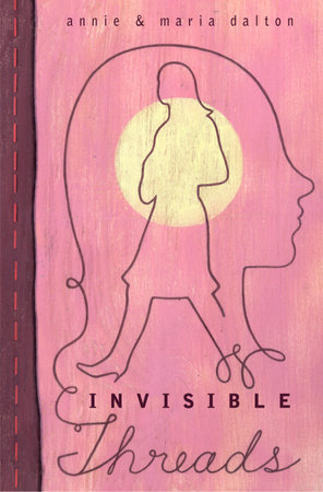 Invisible Threads by Annie Dalton and Maria Dalton