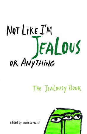 Not Like I'm Jealous or Anything by