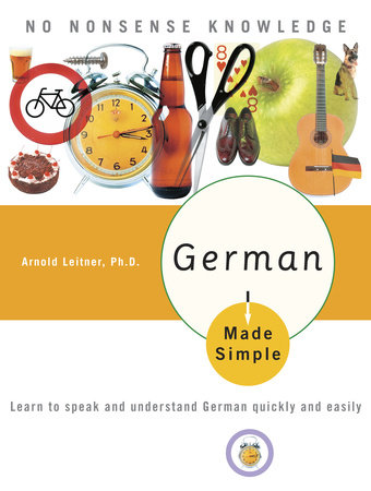 German Made Simple by Arnold Leitner, Ph.D.