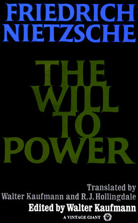 The Will to Power by Friedrich Nietzsche