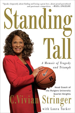 Standing Tall by C. Vivian Stringer and Laura Tucker