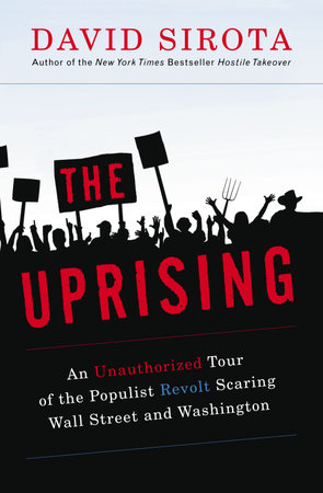 The Uprising by David Sirota