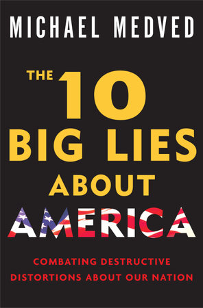 The 10 Big Lies About America by
