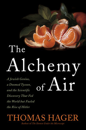 The Alchemy of Air by Thomas Hager