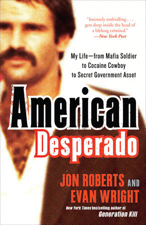 American Desperado by Evan Wright and Jon Roberts