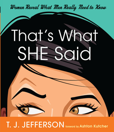 That's What She Said by T. J. Jefferson