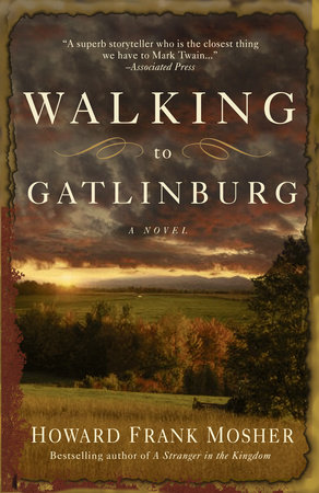 Walking to Gatlinburg by Howard Frank Mosher