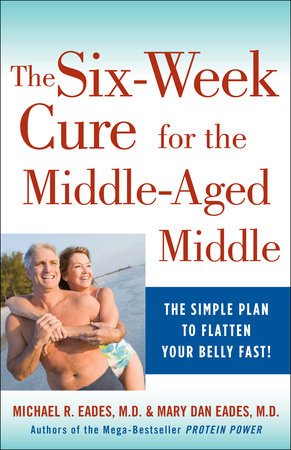 The 6-Week Cure for the Middle-Aged Middle by