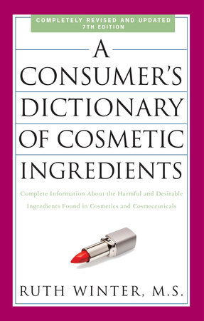 A Consumer's Dictionary of Cosmetic Ingredients, 7th Edition by