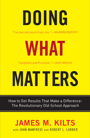 Doing What Matters by Robert Lorber, James M. Kilts and John F. Manfredi
