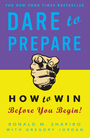 Dare to Prepare by Gregory Jordan and Ronald M. Shapiro