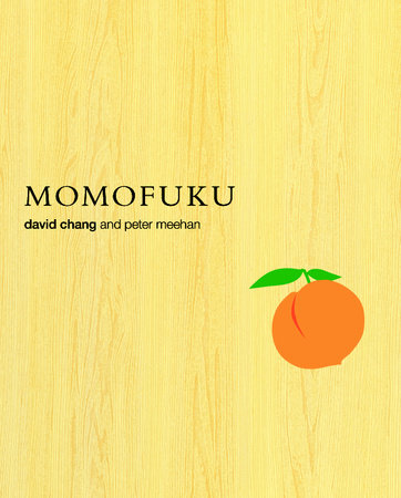 Momofuku by Peter Meehan and David Chang