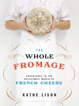 The Whole Fromage by