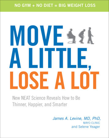 Move a Little, Lose a Lot by James Levine, MD and Selene Yeager