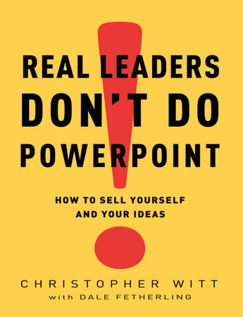 Real Leaders Don't Do PowerPoint by