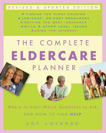 The Complete Eldercare Planner, Revised and Updated Edition by