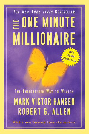 The One Minute Millionaire by Robert G. Allen and Mark Victor Hansen