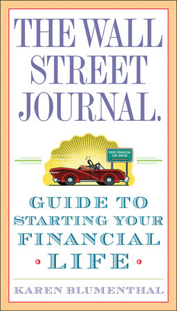 The Wall Street Journal. Guide to Starting Your Financial Life by