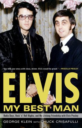 Elvis: My Best Man by Chuck Crisafulli and George Klein
