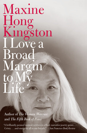 I Love a Broad Margin to My Life by Maxine Hong Kingston