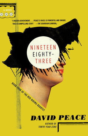 Nineteen Eighty-Three by David Peace