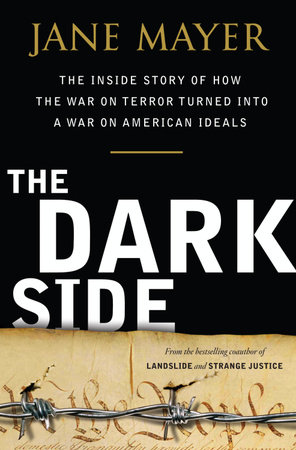 The Dark Side by Jane Mayer