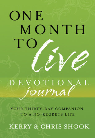 One Month to Live Devotional Journal by Kerry Shook and Chris Shook
