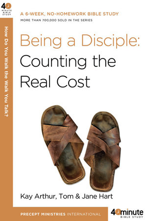Being a Disciple by Tom Hart, Kay Arthur and Jane Hart
